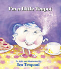 I'm a Little Teapot by Iza Trapani (Paperback / softback, 1999)