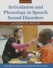 Articulation and Phonology in Speech Sound Disorders: A Clinical Focus by Jacqueline Bauman-Waengler (Hardback, 2015)