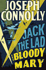 Jack the Lad and Bloody Mary by Joseph Connolly (Paperback, 2008)