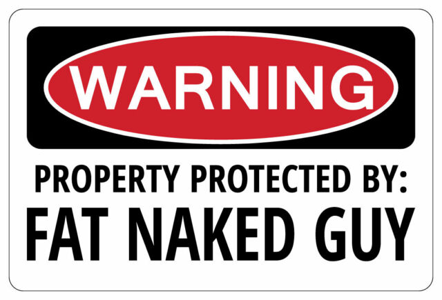 Warning Protected by Fat Naked Guyl Aluminum Novelty Sign 8X12