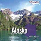 Alaska: The Last Frontier by Marcia Amidon Lusted (Hardback, 2010)