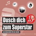 Dusch dich zum Superstar von Lisa Wohlgemuth (2015, Buch)
