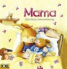 Mama - Eine kleine Liebeserklärung (2013, Gebundene Ausgabe)