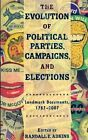 The Evolution of Political Parties, Campaigns, and Elections: Landmark Documents, 1787-2007: 1787-2007 by SAGE Publications Inc (Paperback, 2008)
