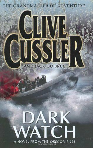 Dark Watch: A Novel from the Oregon Files By Clive Cussler, Jack B. Du Brul