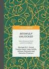 Beowulf Unlocked von Michael D. C. Drout, Natasha Piirainen, Leah Smith, Yvette Kisor und Allison Dennett (2016, Gebundene Ausgabe)