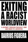 Exiting a Racist Worldview 9780595321346 by Daurius Figueira Paperback