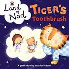 Tiger's Toothbrush: A Ladybird Land of Nod Bedtime Book von Richard Dungworth (2016, Gebundene Ausgabe)