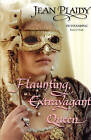Flaunting, Extravagant Queen: (French Revolution) by Jean Plaidy (Paperback, 2007)