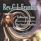 Following Jesus/The Inner Conflict by Rev. C.L. Franklin (CD, Jul-2009, Atlanta International)