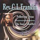 Following Jesus/The Inner Conflict by Rev. C.L. Franklin (CD, Jul-2009, Atlanta International)
