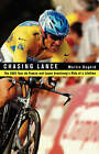 Chasing Lance: Through France on a Ride of a Lifetime by Martin Dugard (Hardback, 2005)