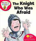 Oxford Reading Tree: Level 4: Floppy's Phonics: The Knight Who Was Afraid by Roderick Hunt (Paperback, 2008)