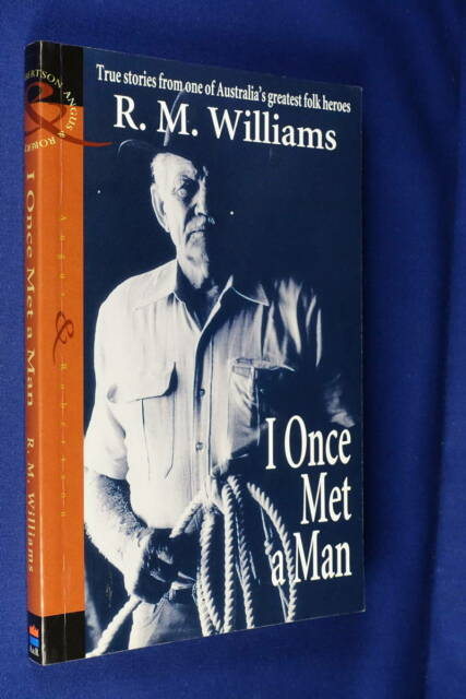 I ONCE MET A MAN R.M. Williams RM WILLIAMS TRUE AUSTRALIAN OUTBACK STORIES Book