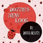 Dottie's LOOK by Quanty Donna Author 9781604742114