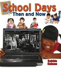 School Days Then and Now by Bobbie Kalman (Hardback, 2014)