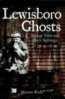 Lewisboro Ghosts: Strange Tales and Scary Sightings by Maureen Koehl (Paperback / softback, 2007)
