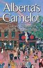 Alberta's Camelot: Culture and the Arts in the Lougheed Years by Fil Fraser (Paperback, 2003)