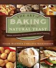The Art of Baking With Natural Yeast 9781462110483 by Caleb Warnock Hardcover