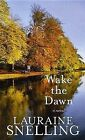 Wake the Dawn by Lauraine Snelling (Hardback, 2013)