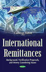 International Remittances: Background, Verification Proposals, & Money Laundering Issues by Nova Science Publishers Inc (Paperback, 2016)