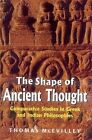 The Shape of Ancient Thought: Comparative Studies in Greek and Indian Philosophies by Thomas McEvilley (Hardback, 2008)