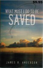 New What Must I Do to Be Saved A Devotional James R Anderson 2014 Religion Book