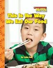 This Is the Way We Eat Our Food by Laine Falk (Hardback)