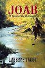 Joab: A Novel of the Old South by Jane Bennett Gaddy (Paperback / softback, 2013)