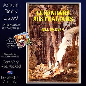 Legendary-Australians-Bill-Wannan-Hardcover-1974-Australian-History-VG