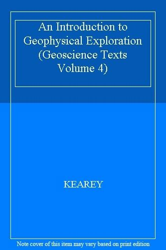 1 of 1 - An Introduction to Geophysical Exploration (Geoscience Texts Volume 4),KEAREY