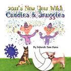 2011's New Year with Cuddles & Snuggles by Deborah Jane Rains (Paperback / softback, 2011)