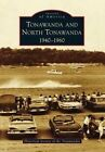 Tonawanda and North Tonawanda: 1940-1960 by Historical Society of the Tonawandas (Paperback / softback, 2014)