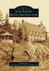 Lake Tahoe S Rustic Architecture by Peter Mires (Paperback / softback, 2016)