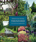 Thenford: The Creation of an English Garden by Michael Heseltine, Anne Heseltine (Hardback, 2016)