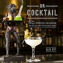 Dr. Cocktail: 50 Spirited Infusions to Stimulate th... | Buch | Zustand sehr gut