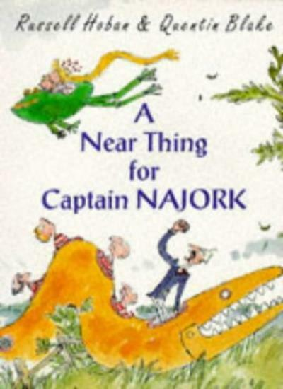 A Near Thing for Captain Najork (Red Fox picture books),Russell Hoban, Quentin