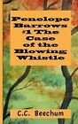 Penelope Barrows #1 the Case of the Blowing Whistle by C C Beechum (Paperback / softback, 2011)