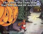 The Little Old Lady Who Was Not Afraid of Anything by Megan Lloyd 9780833526731