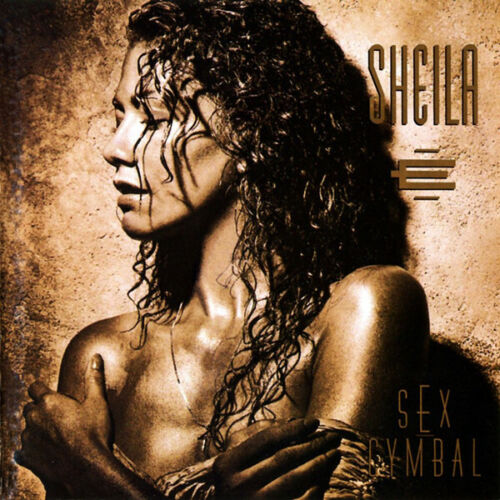 SHEILA E Sex Cymbal w Droppin' Like Flies + Iconic Message w Everyday People CD