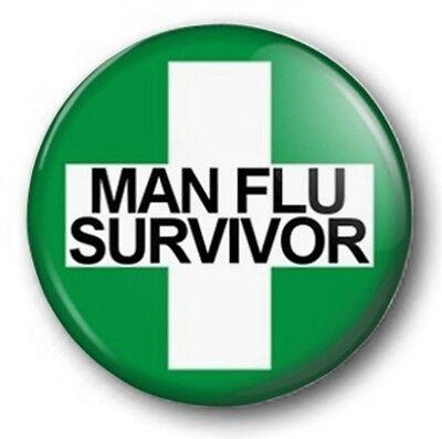 "Man Flu Survivor - 25mm 1"" Button Badge - Novelty Joke"