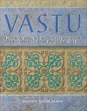 Vastu: How to Activate the Transcendental Magic Hidden in Your Home and