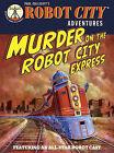 Murder on the Robot City Express by Paul Collicutt (Paperback / softback, 2010)