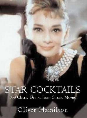 """""""AS NEW"""" Hamilton, Oliver, Star Cocktails: Classic Drinks from Classic Movies, H"""