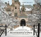 Minnesota's Own: Preserving Our Grand Homes by Larry Millett (Hardback, 2014)