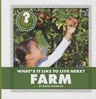 What's It Like to Live Here? Farm by Katie Marsico (Paperback / softback, 2014)