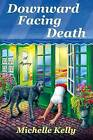 Downward Facing Death by Michelle Kelly (Hardback, 2016)