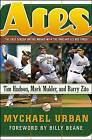 Aces: The Last Season on the Mound with the Oakland A's Big Three Tim Hudson, Mark Mulder, and Barry Zito by Michael Urban (Hardback, 2005)