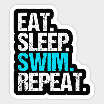 Eat Sleep Swim Repeat Quote Swimmer Motivation Vinyl Phone Laptop Decal Sticker