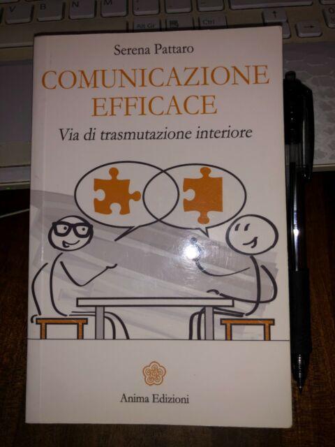 COMUNICAZIONE EFFICACE via di trasmutazione interiore SERENA PATTARO Anima Ediz